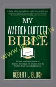 My Warren Buffett Bible : A Short and Simple Guide to Rational Investing: 284 Quotes from the World'