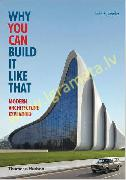 Why You Can Build it Like That : Modern Architecture Explained