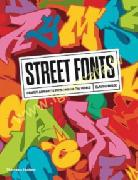 Street Fonts : Graffiti Alphabets from Around the World