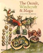 Occult, Witchcraft and Magic : An Illustrated History