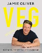 Veg : Easy & Delicious Meals for Everyone as seen on Channel 4's Meat-Free Meals