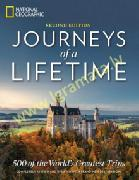Journeys of a Lifetime, Second Edition : 500 of the World's Greatest Trips