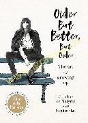 Older but Better, but Older : From the authors of How To Be Parisian