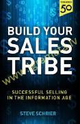 Build Your Sales Tribe : Sales in the Information Age