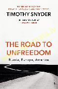 Road to Unfreedom : Russia, Europe, America, The