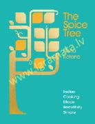 Spice Tree : Indian Cooking Made Beautifully Simple