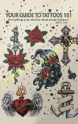 Your Guide to Tattoos 101 - Everything you need to know about tattoos