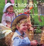 Children's Parties: Fun Ideas for Fabulous Kids' Parties