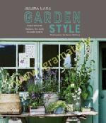 Selina Lake: Garden Style : Inspirational Styling for Your Outside Space