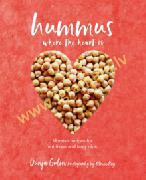 Hummus where the heart is : Moreish Recipes for Nutritious and Tasty Dips