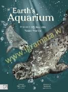Earth's Aquarium : Discover 15 Real-life Water Worlds