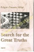 Search for the Great Truths / Lielo patiesību neklējumi