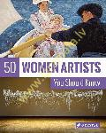 50 Women Artists You Should...