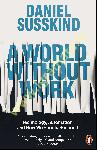 A World Without Work :...