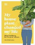 My House Plant Changed My Life...