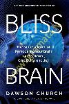 Bliss Brain : The Neuroscience...