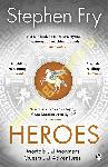Heroes : The myths of the...
