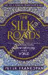 The Silk Roads: A New History...