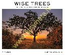 Wise Trees 2020 Wall Calendar : Remarkable Living Monuments from Around the World