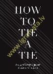 How To Tie A Tie : The...