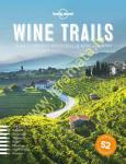 Wine Trails : 52 Perfect...
