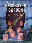 Decorated Garden: 25 Craft...
