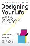 Designing Your Life : Build a...