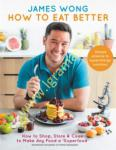 How to Eat Better : How to...