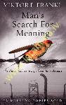 Man's Search For Meaning...
