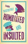 Humiliated and Insulted: New...