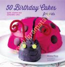 50 Birthday Cakes for Kids : Quick, Creative and Achievable Cakes