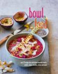 Bowl Food : Over 75 Recipes...