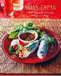 Asian Tapas: Over 60 Recipes...