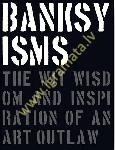 Banksyisms: The Wit, Wisdom and Inspiration of an Art Outla