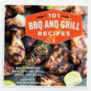 101 Bbq and Grill Recipes :...