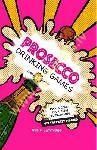 Prosecco Drinking Games: Pick...