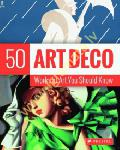 Art Deco: 50 Works of Art You...