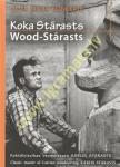 Koka Stārasts / Wood -...
