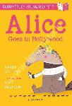 Alice Goes to Hollywood: A...